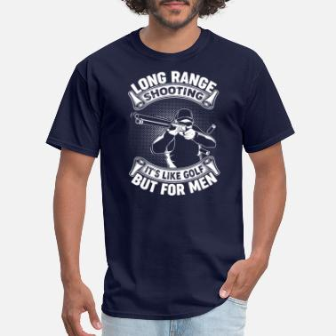 Shooting Range Long Range Shooting It's Like Golf But For Men - Men's T-Shirt