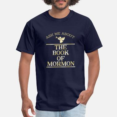Mormon Ask Me About The Book of Mormon Religious Gift - Men's T-Shirt