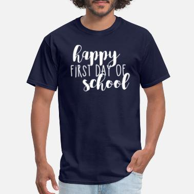ef3e82dd9 Happy First Day of School Teacher - Men's T-Shirt