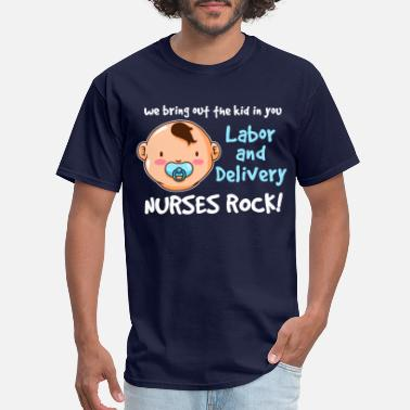 Labor Labor And Delivery Nurse Nursing Childbirth Gift - Men's T-Shirt