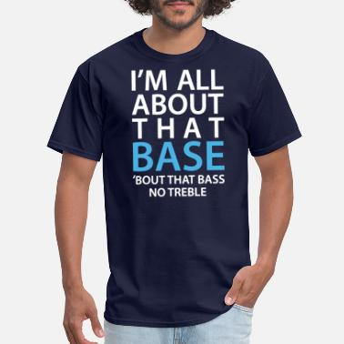 Bass Line I m All About That Bass - Men's T-Shirt