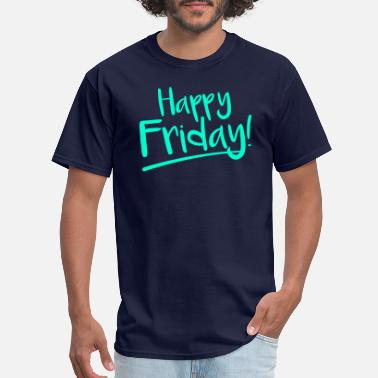 Friday Happy Friday spell work weekend finally saying - Men's T-Shirt