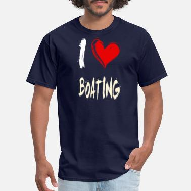 I Love Boats I love BOATING - Men's T-Shirt