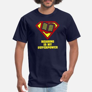 Reading Reading Is My Superpower Shirt - Men's T-Shirt