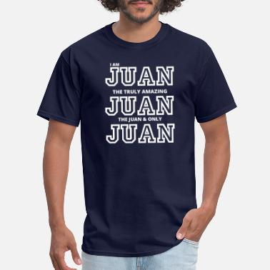 Juan�ignacio I AM JUAN, The AMAZING JUAN - Men's T-Shirt