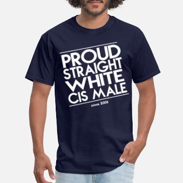 White Proud Straight White Cis Male - Men's T-Shirt