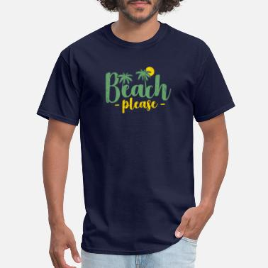 Funny Teen Quotes Beach please funny quote teen gift - Men's T-Shirt