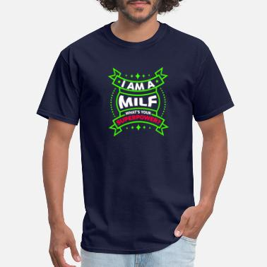 Milf Sexy Milf - Men's T-Shirt