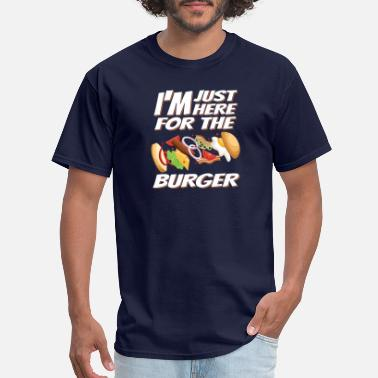 Menu Im Just Here For The Burger - Men's T-Shirt