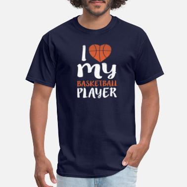 I Love Basketball Player I love my basketball player. - Men's T-Shirt