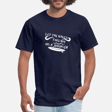 Hang Loose Let the waves take you on a journey - Men's T-Shirt