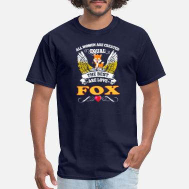 Fox Love Geek Best Woman Are Love Fox - Men's T-Shirt