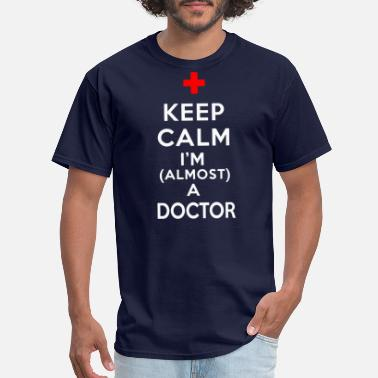 Md Doctor MD School Medical Student Almost a Doctor 1 - Men's T-Shirt