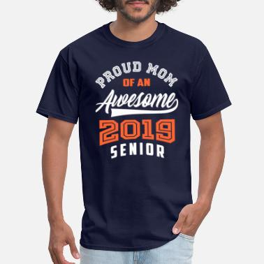 Senior Mom Proud Mom of an Awesome 2019 Senior - Men's T-Shirt