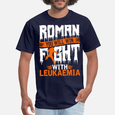 Romanesque Roman You Will Win Fight With Leukemia T Shirt - Men's T-Shirt