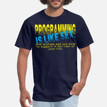 Like Sex Programming is like sex. - Men's T-Shirt