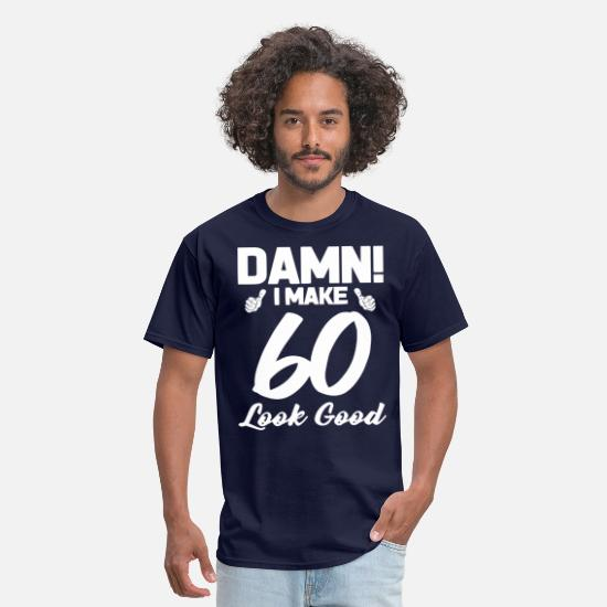 Birthday T-Shirts - Damn I Make 60 Look Gool 60th birthday shirts - Men's T-Shirt navy