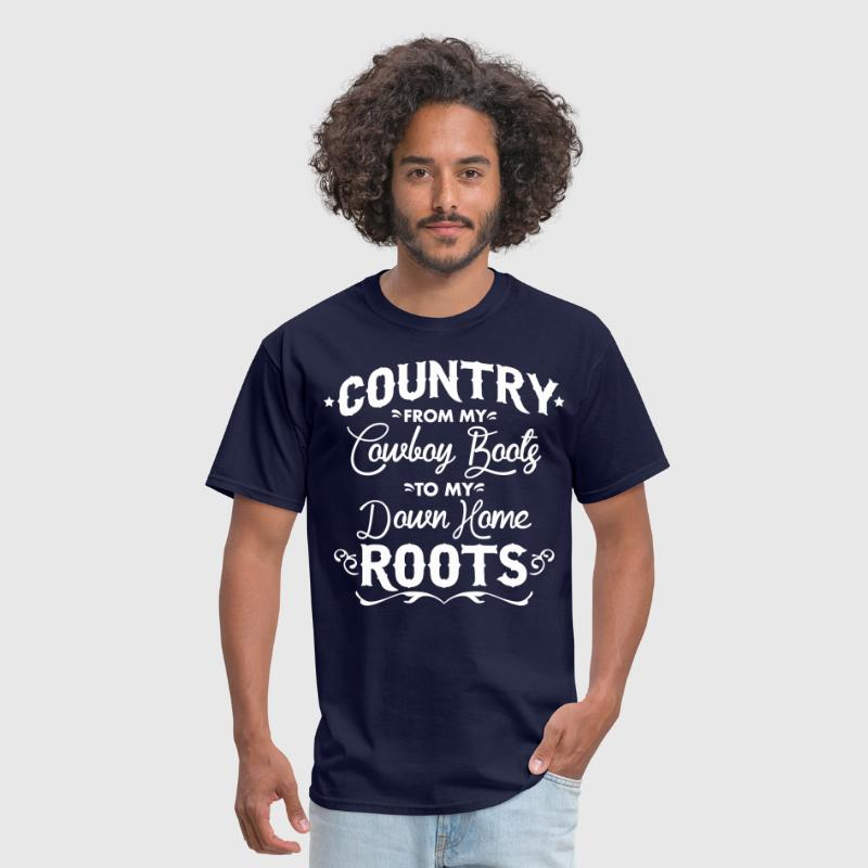 Country from my cowboy boots to my down home roots - Men's T-Shirt
