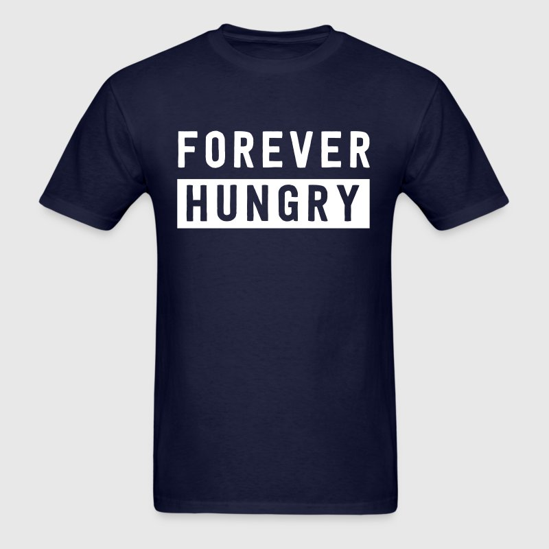 Forever Hungry - Men's T-Shirt