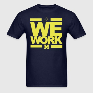 U of M We Work NCAA BB - Men's T-Shirt