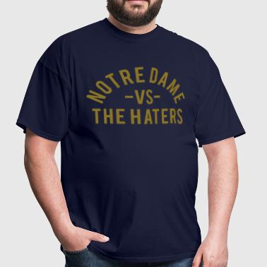 Notre Dame vs. The Haters - Men's T-Shirt