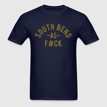 South Bend As F#ck - Men's T-Shirt