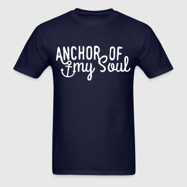 Anchor of my Soul - Men's T-Shirt
