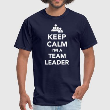 Keep calm I'm a team leader - Men's T-Shirt