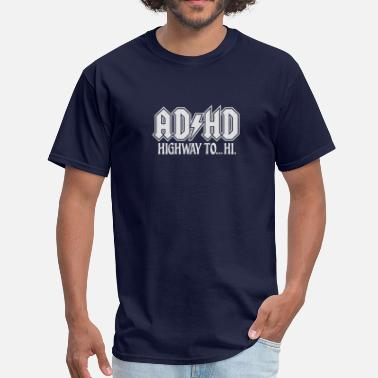 Adhd Acdc ADHD ACDC Highway to Hi. ADHD humor - Men's T-Shirt