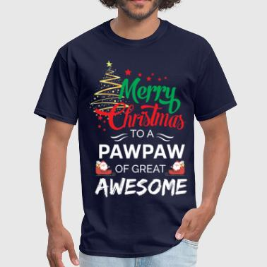 Merry Christmas to a Pawpaw of Great Awesome - Men's T-Shirt