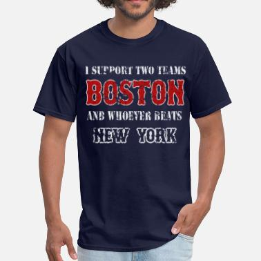 Funny New York Baseball Support Boston and whoever beats New York - Men's T-Shirt