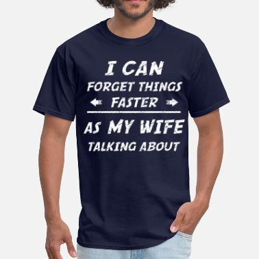 Funny Joke about my Wife and Me - Men's T-Shirt