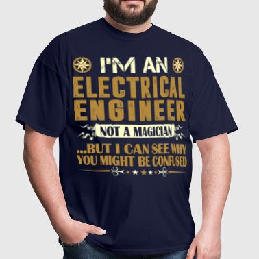 Electrical Engineer Not Magician Profession Tshirt - Men's T-Shirt