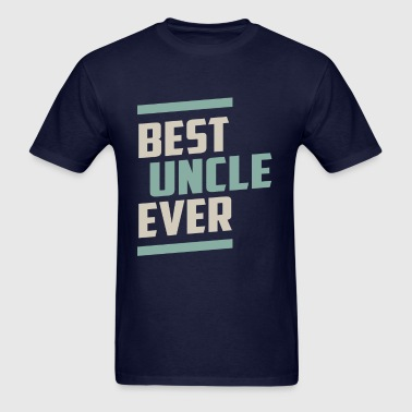 Best Uncle Ever - Men's T-Shirt