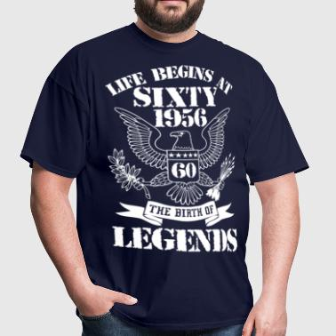 Life Begins At Sixty 1956 The Birth Of Legends - Men's T-Shirt