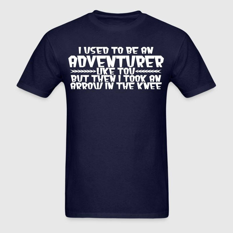 I USED TO BE AN ADVENTURER LIKE YOU, BUT THEN - Men's T-Shirt