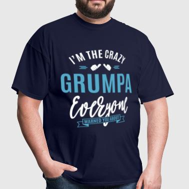 I'm The Crazy Grumpa - Men's T-Shirt