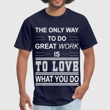 Printing Null love what you do  - Men's T-Shirt