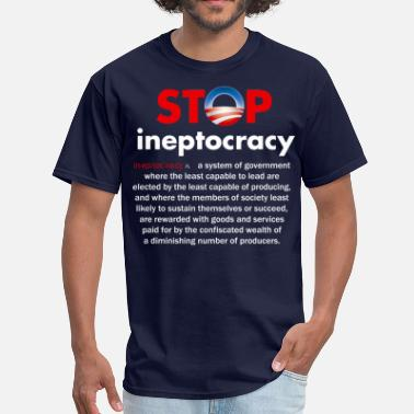 Ineptocracy Definition Government Stop Obama's Ineptocracy - Men's T-Shirt