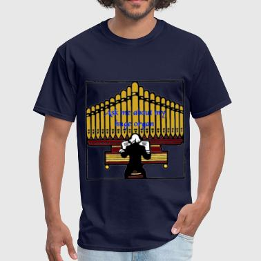 Huge Organ - Men's T-Shirt