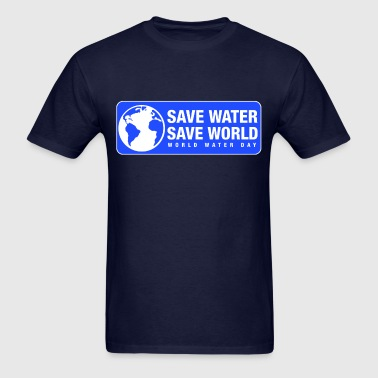 Save Water Save World - Men's T-Shirt