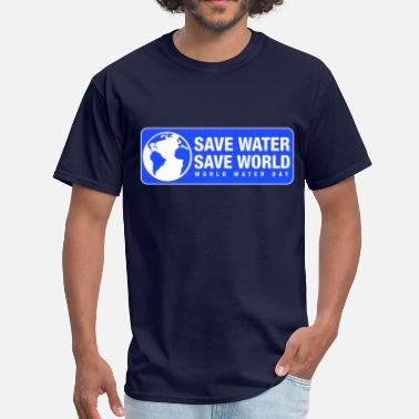 Save The World Save Water Save World - Men's T-Shirt