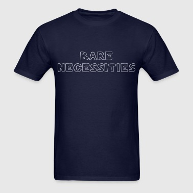 BARE NECESSITIES - Men's T-Shirt