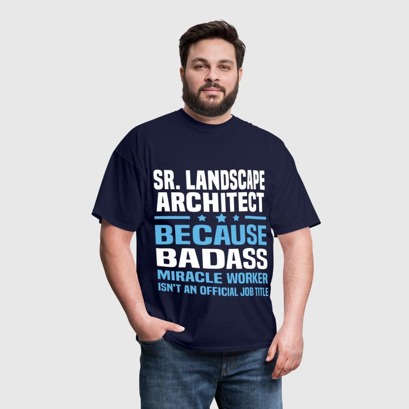 Sr. Landscape Architect - Men's T-Shirt