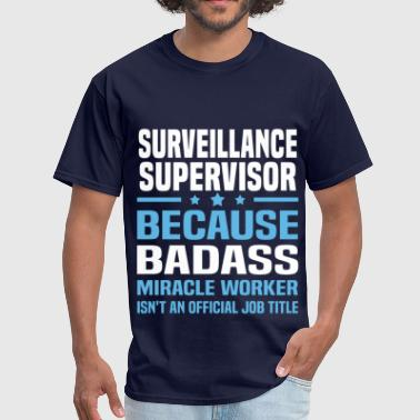 Surveillance Supervisor - Men's T-Shirt