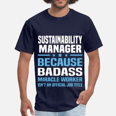 Sustainability Manager Sustainability Manager - Men's T-Shirt