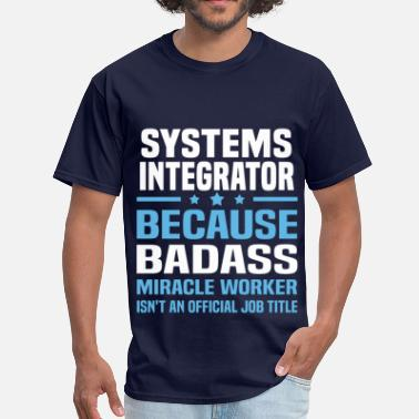 Systems Integrator Funny Systems Integrator - Men's T-Shirt