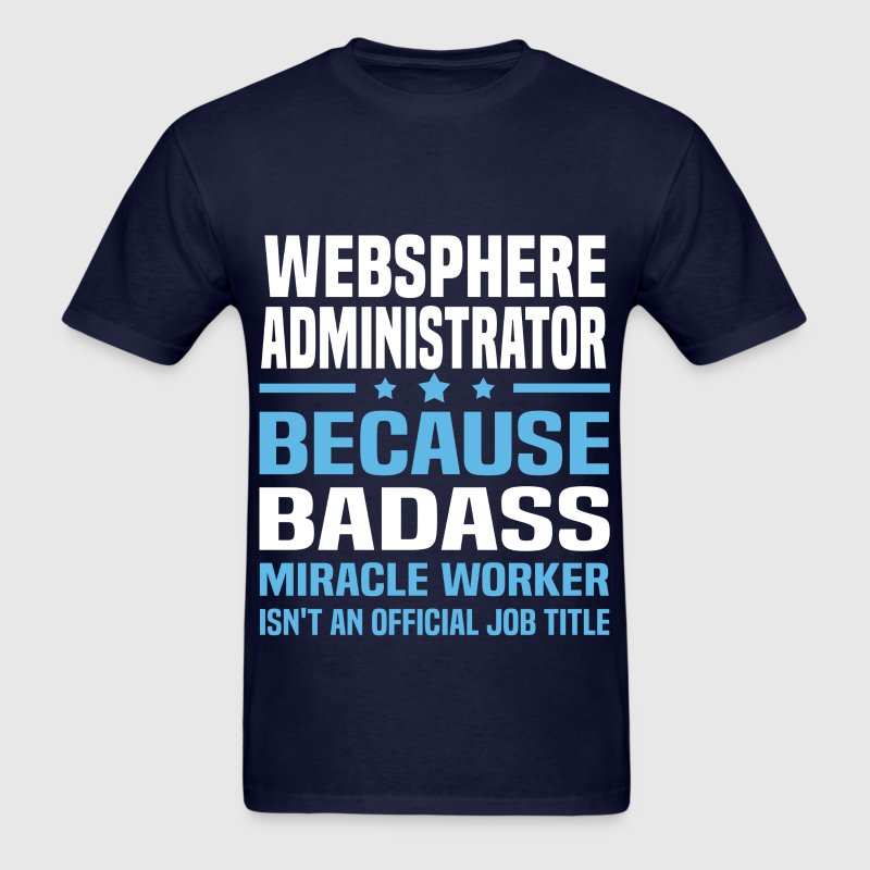 WebSphere Administrator by bushking | Spreadshirt