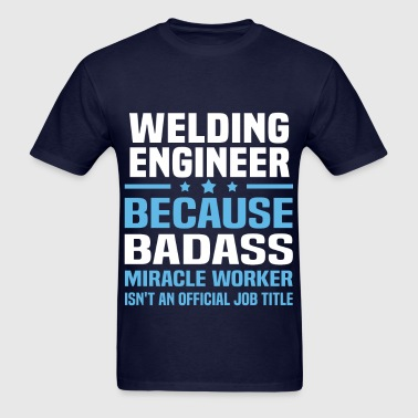 Welding Engineer - Men's T-Shirt