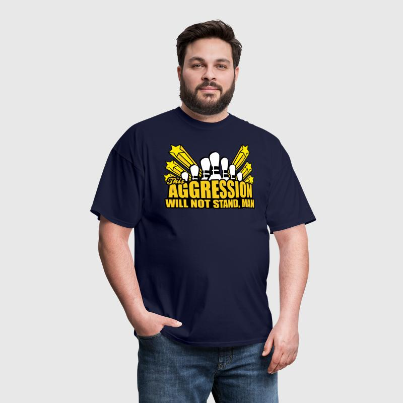 This Aggression Will Not Stand - Men's T-Shirt